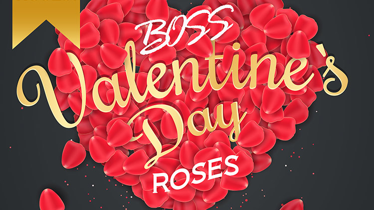 Valentine's Day Roses with BOSS