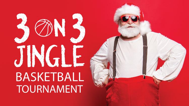 3 on 3 Jingle Basketball Tournament
